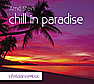 Chill in paradise (Audio-CD)